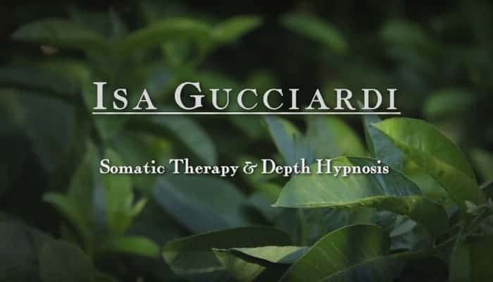 Somatic Therapy & Depth Hypnosis with Isa Gucciardi