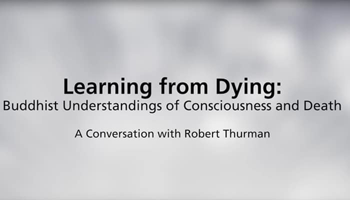 Learning from Dying: Buddhist Understandings of Consciousness and Death