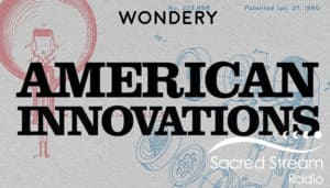 Podcast: Bonus Episode: Introducing American Innovations Podcast